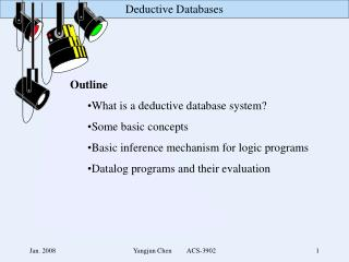 Outline What is a deductive database system? Some basic concepts