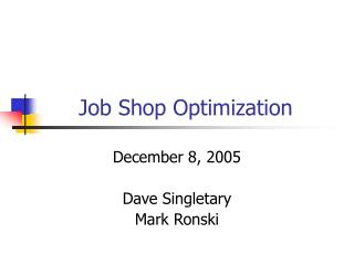 Job Shop Optimization
