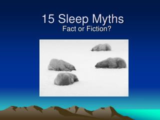 15 Sleep Myths