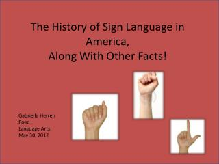 The History of Sign Language in America, Along With Other Facts!