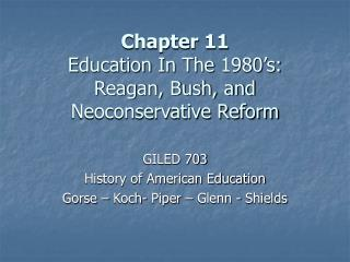 Chapter 11 Education In The 1980's: Reagan, Bush, and Neoconservative Reform