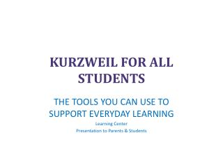 KURZWEIL FOR ALL STUDENTS