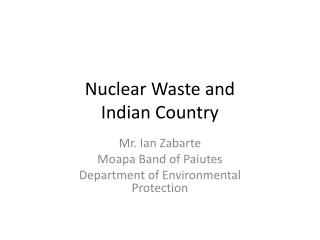 Nuclear Waste and  Indian Country