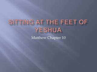 Sitting at the feet of  yeshua