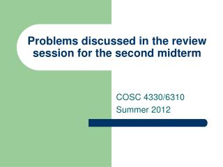 Problems discussed in the review session for the second midterm