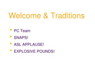 Welcome & Traditions