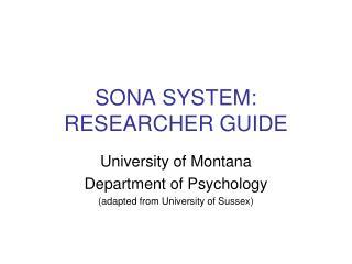 SONA SYSTEM: RESEARCHER GUIDE