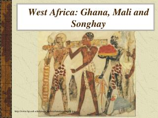 West Africa: Ghana, Mali and Songhay
