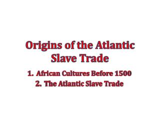 Origins of the Atlantic Slave Trade