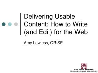 Delivering Usable Content: How to Write (and Edit) for the Web