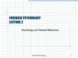 FORENSIC PSYCHOLOGY LECTURE 2