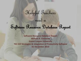 Helpful Teachers  need a Software Resource Database Report