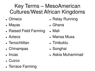 Key Terms – MesoAmerican Cultures/West African Kingdoms
