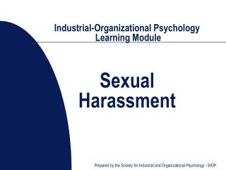 Industrial-Organizational Psychology  Learning Module Sexual  Harassment