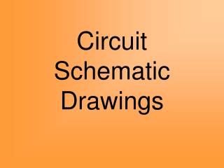 Circuit Schematic Drawings