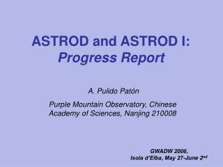 ASTROD and ASTROD I:  Progress Report