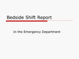 Bedside Shift Report