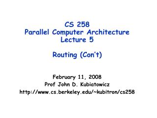 CS 258  Parallel Computer Architecture Lecture 5 Routing (Con't)