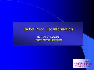 Siebel Price List Information By Samuel Sanchez Product Marketing Manager
