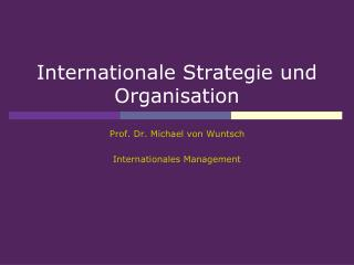 Internationale Strategie und Organisation