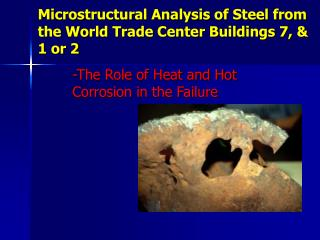 Microstructural Analysis of Steel from the World Trade Center Buildings 7, & 1 or 2