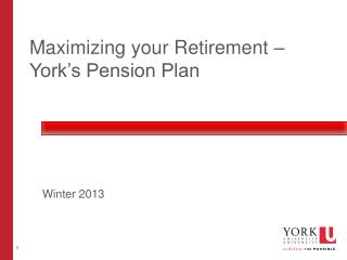 Maximizing your Retirement – York's Pension Plan