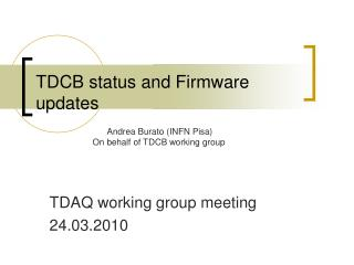 TDCB status and Firmware updates