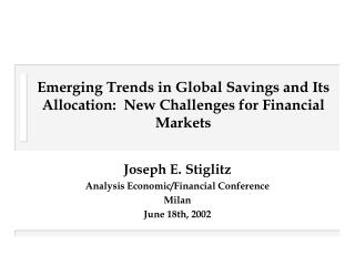 Emerging Trends in Global Savings and Its Allocation:  New Challenges for Financial Markets