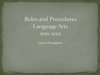 Rules and Procedures Language Arts 2011-2012