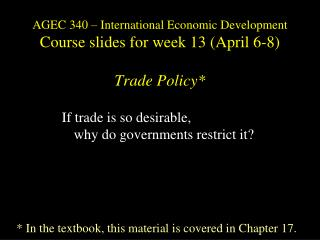 If trade is so desirable,  	why do governments restrict it?
