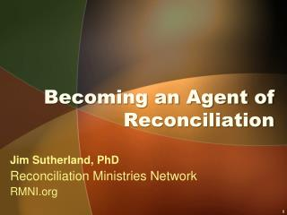 Becoming an Agent of Reconciliation