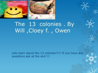 The  13  colonies . By Will ,Cloey f. ,  O wen