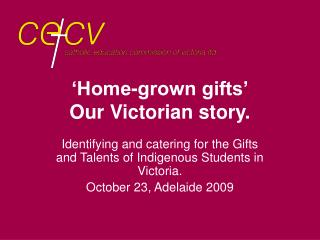 'Home-grown gifts' Our Victorian story.