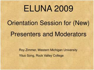 ELUNA 2009 Orientation Session for (New) Presenters and Moderators