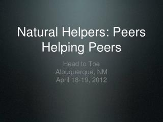 Natural Helpers: Peers Helping Peers