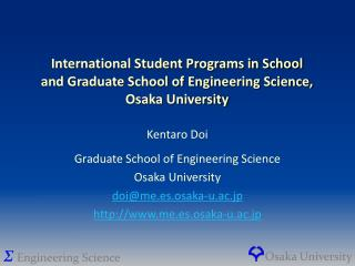Kentaro Doi Graduate School of Engineering Science Osaka University doi@me.es.osaka-u.ac.jp