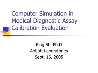 Computer Simulation in Medical Diagnostic Assay Calibration Evaluation