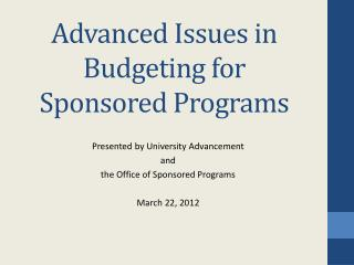 Advanced Issues in Budgeting for Sponsored Programs