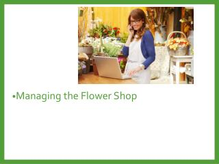 Managing the Flower Shop