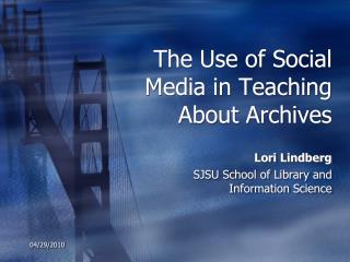 The Use of Social Media in Teaching About Archives
