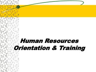 Human Resources Orientation & Training