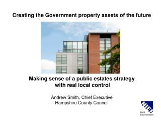 Creating the Government property assets of the future Making sense of a public estates strategy