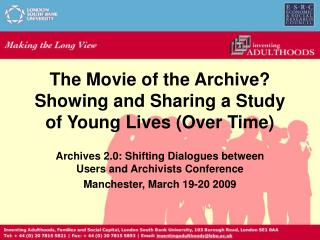 The Movie of the Archive? Showing and Sharing a Study of Young Lives (Over Time)