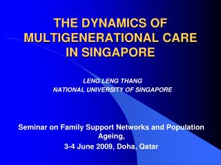 THE DYNAMICS OF MULTIGENERATIONAL CARE IN SINGAPORE