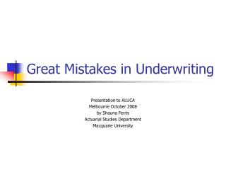 Great Mistakes in Underwriting