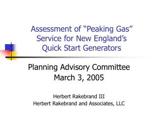 "Assessment of ""Peaking Gas"" Service for New England's Quick Start Generators"