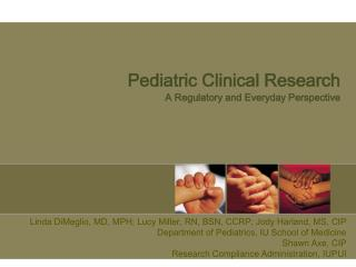 Pediatric Clinical Research A Regulatory and Everyday Perspective