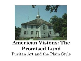 American Visions: The Promised Land Puritan Art and the Plain Style