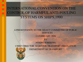 INTERNATIONAL CONVENTION ON THE CONTROL OF HARMFUL ANTI-FOULING SYSTEMS ON SHIPS,1990