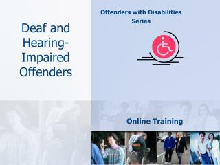 Deaf and Hearing-Impaired Offenders